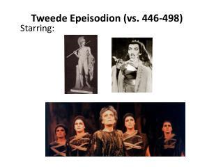 Tweede Epeisodion (vs. 446-498)