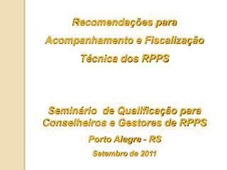 Recomendações para  Acompanhamento e Fiscalização  Técnica dos RPPS