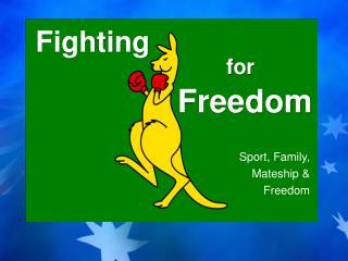 Sport, Family, Mateship &  Freedom