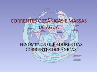 CORRENTES OCEÂNICAS E MASSAS DE ÁGUA