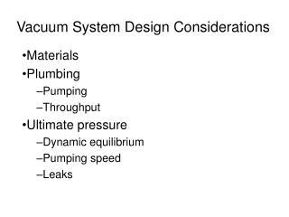 Vacuum System Design Considerations