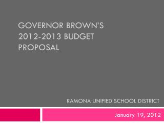 Governor Brown's  2012-2013 Budget proposal