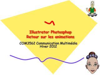 Illustrator  Photosphop Retour  sur  les  animations