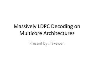 Massively LDPC Decoding on Multicore Architectures