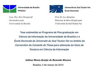 Profa . Dra. Kira Tarapanoff Orientadora pela  Universidade de Brasília