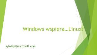 Windows wspiera… L inux?