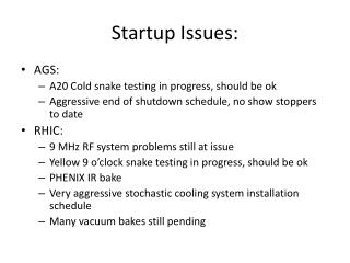 Startup Issues: