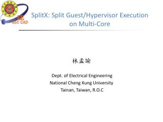 SplitX : Split Guest/Hypervisor Execution  on  Multi-Core