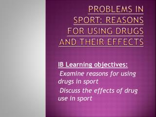 Problems in sport:  Reasons  for using drugs and their effects