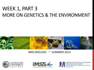 Week 1, Part 3 More on genetics & the environment