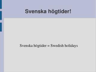 Svenska högtider!