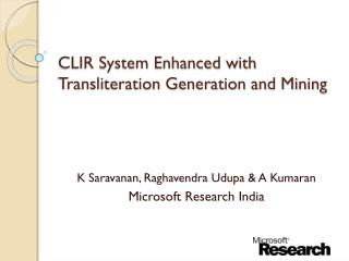 CLIR System Enhanced with Transliteration Generation and  Mining