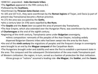 2000 B.C. populated--  Indo-Germanic tribes .  The  Agathurs  appeared in the fifth century B.C.