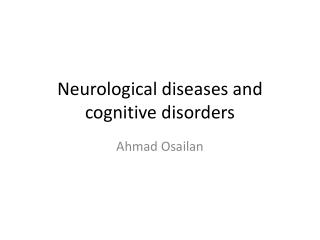Neurological diseases and cognitive disorders