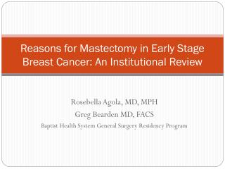 Reasons for Mastectomy in Early Stage Breast Cancer: An Institutional Review