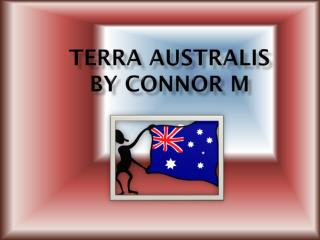 Terra  Australis by Connor m