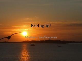 Bretagne!