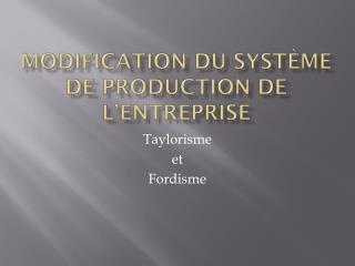Modification du système de production de l'entreprise