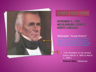James Knox Polk November 2, 1795, Mecklenburg County, North Carolina