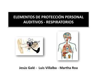 ELEMENTOS DE PROTECCIÓN PERSONAL AUDITIVOS - RESPIRATORIOS