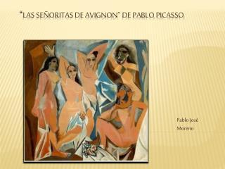 """ Las señoritas de  Avignon "" de PabloPicasso"