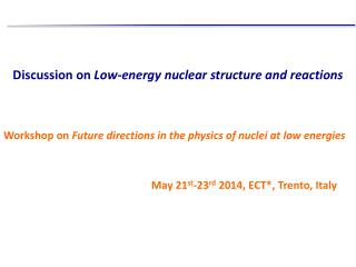 Discussion  on  Low- energy nuclear  structure and  reactions