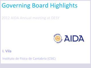 Governing Board Highlights 2012 AIDA Annual meeting at  DESY