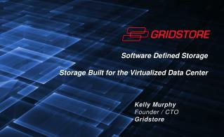 Software Defined Storage   Storage Built for  the Virtualized  Data Center