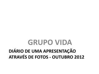 Diário de uma apresentação através de fotos - outubro 2012