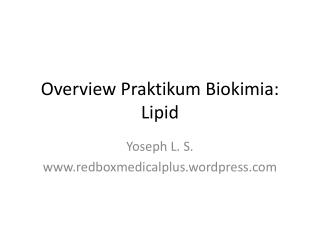 Overview  Praktikum Biokimia : Lipid