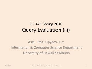 ICS 421 Spring 2010 Query Evaluation  (iii)