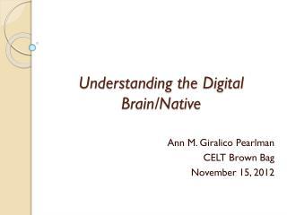 Understanding the Digital Brain/Native