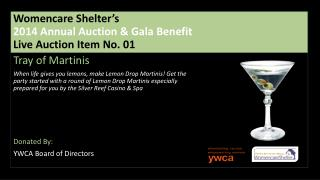 Womencare  Shelter's 2014  Annual Auction & Gala Benefit Live Auction Item No. 01