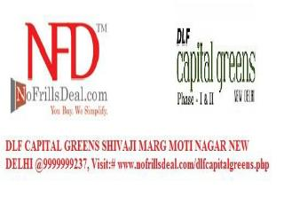 DLF CAPITAL GREENS SHIVAJI MARG MOTI NAGAR NEW DELHI @999999