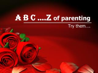 A B C ….z  of parenting