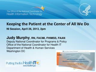 Keeping the Patient at the Center of All We Do NI Session, April 26, 2013, 2pm