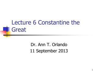 Lecture 6 Constantine the Great