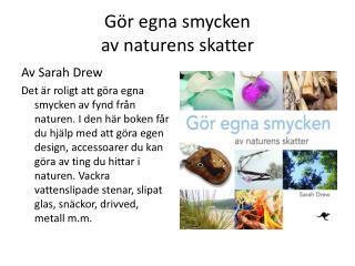 Gör egna smycken av naturens skatter