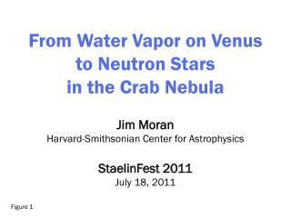 From Water Vapor on Venus  to Neutron Stars  in the Crab Nebula