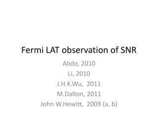 Fermi LAT observation of SNR