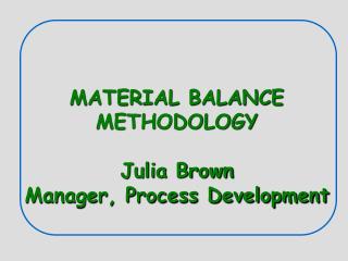 Material Balance Met..