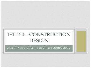 IET 120 – CONSTRUCTION DESIGN