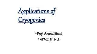 Applications of Cryogenics