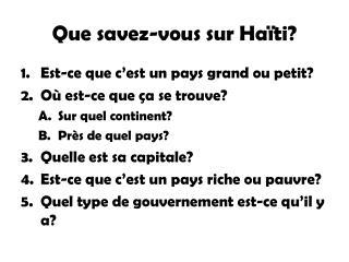 Que savez-vous sur Haïti?