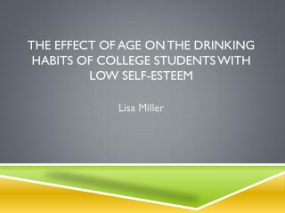 The Effect of Age on the Drinking Habits of College Students with  Low  Self-esteem