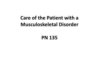 Care of the Patient with a Musculoskeletal Disorder PN 135