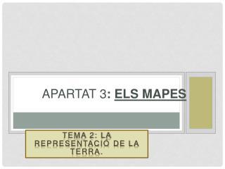 Apartat 3 :  els mapes