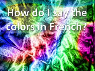 How do I say the colors in French?