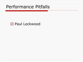 Performance Pitfalls