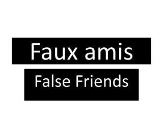 Faux  amis